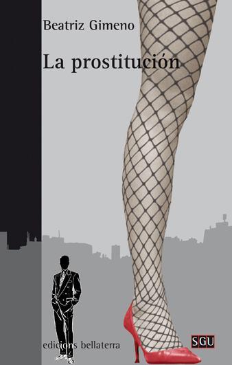 """Portada del libro """"La prostitución"""" de Beatriz Gimeno. Ediciones Bellatera"""