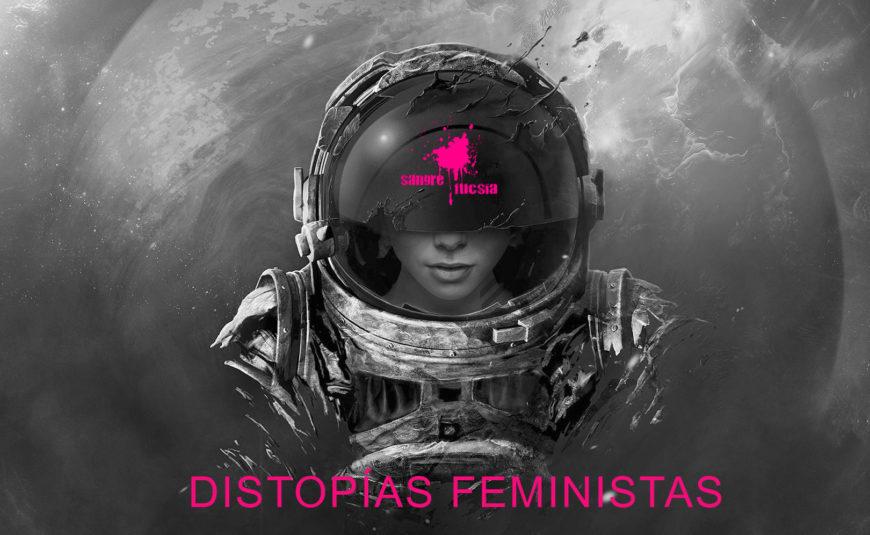 Distopías feministas