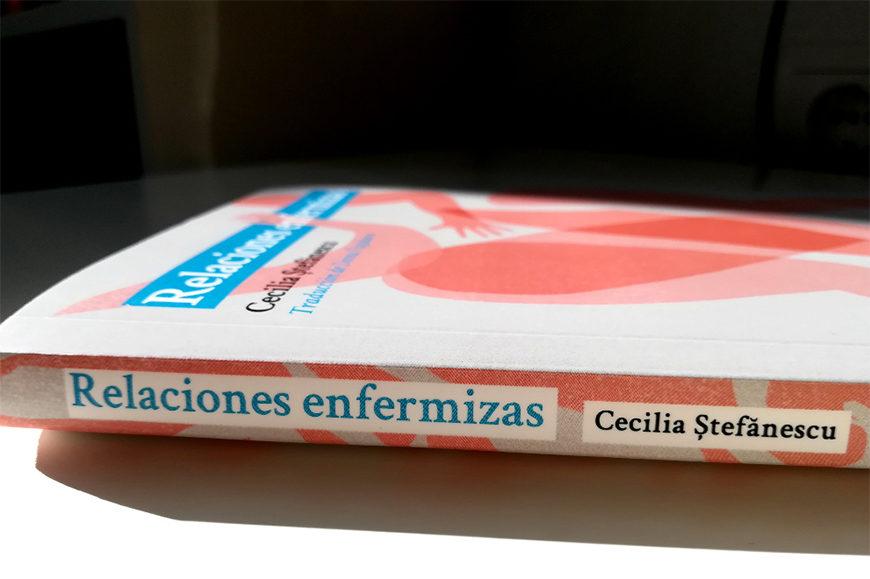 'Relaciones enfermizas', la obra de Cecilia Ştefănescu ha sido traducida y publicada ahora por la editorial Dos Bigotes.- Foto: Dos Bigotes