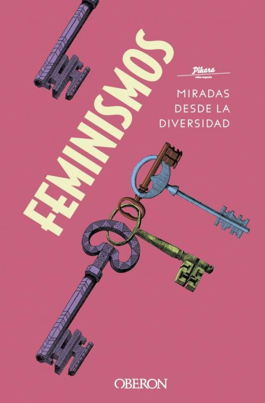 Portada del libro de Pikara 'Feminismos. Miradas desde la diversidad', donde varias llaves se entrelazan entre sí.